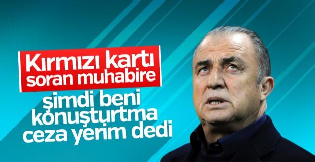 Fatih Terim'den muhabire: Ceza yedirtme bana